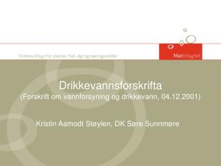 Drikkevannsforskrifta (Forskrift om vannforsyning og drikkevann, 04.12.2001)
