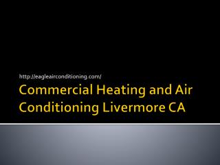 Commercial Heating and Air Conditioning Livermore CA