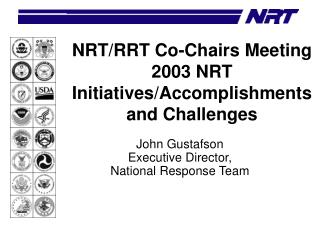 NRT/RRT Co-Chairs Meeting 2003 NRT Initiatives/Accomplishments and Challenges
