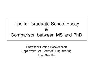 Tips for Graduate School Essay &  Comparison between MS and PhD