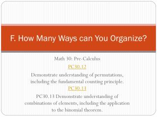 F. How Many Ways can You Organize?