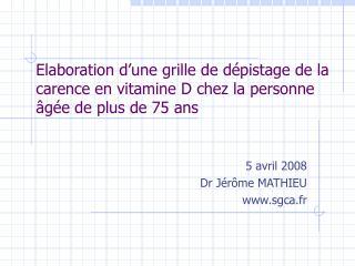 Elaboration d une grille de d pistage de la carence en vitamine D chez la personne  g e de plus de 75 ans