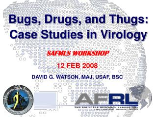 Bugs, Drugs, and Thugs: Case Studies in Virology