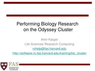 Performing Biology Research  on the Odyssey Cluster