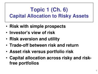 Topic 1 (Ch. 6)  Capital Allocation to Risky Assets