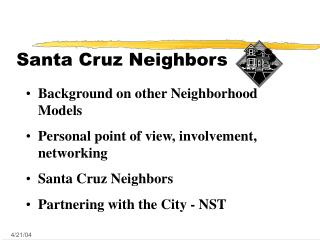 Santa Cruz Neighbors