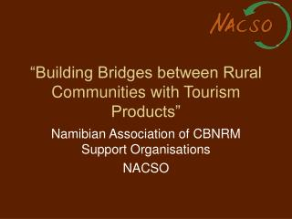 """Building Bridges between Rural Communities with Tourism Products"""