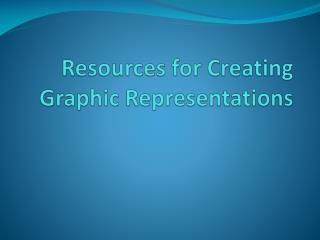 Resources for Creating Graphic Representations