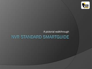 Nvr  standard SmartGuide