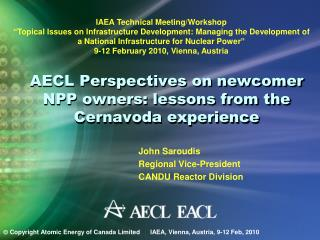 AECL Perspectives on newcomer NPP owners: lessons from the Cernavoda experience