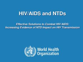 HIV/AIDS and  NTDs Effective Solutions to Combat HIV/AIDS: