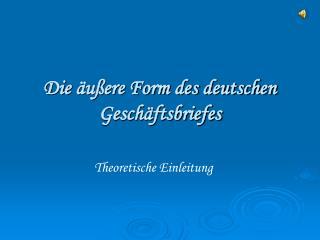 Die  äußere Form des deutschen Geschäftsbriefes