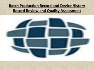Batch Production Record and Device History Record Review and