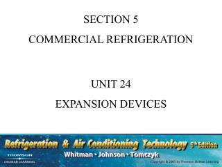 SECTION 5 COMMERCIAL REFRIGERATION UNIT 24 EXPANSION DEVICES