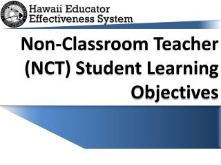Non-Classroom Teacher (NCT) Student Learning Objectives