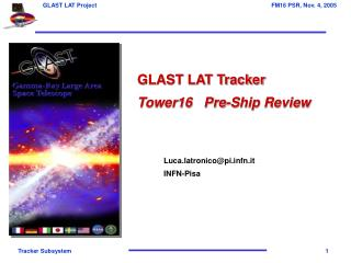 GLAST LAT Tracker Tower16   Pre-Ship Review