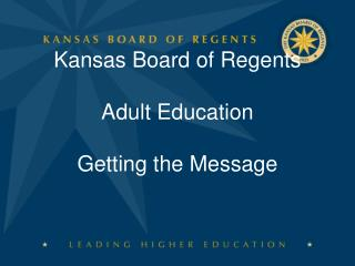Kansas Board of Regents Adult Education Getting the Message