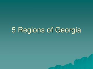 5 Regions of Georgia