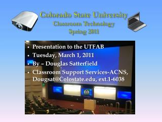 Colorado State University Classroom Technology  Spring 2011