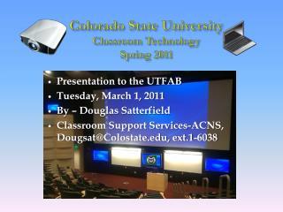 Colorado State University Classroom Technology  Spring 2011