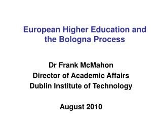 European Higher Education and the Bologna Process