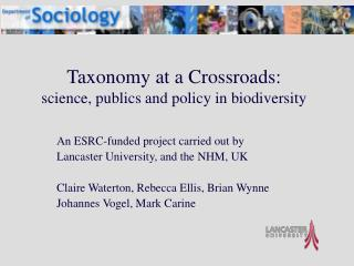 Taxonomy at a Crossroads:  science, publics and policy in biodiversity