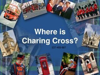 Where is  Charing Cross ?
