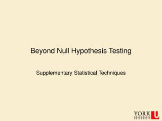 Beyond Null Hypothesis Testing