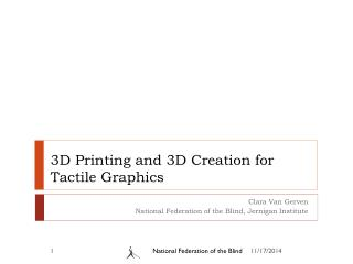 3D Printing and 3D Creation for Tactile Graphics