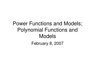 Power Functions and Models; Polynomial Functions and Models