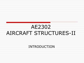 AE2302  AIRCRAFT STRUCTURES-II