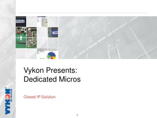 Vykon Presents: Dedicated Micros