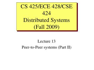 Lecture 13 Peer-to-Peer systems (Part II)