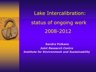 Lake Intercalibration:  status of ongoing work 2008-2012