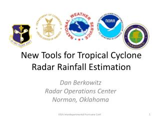 New Tools for Tropical Cyclone Radar Rainfall Estimation