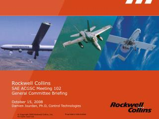 Rockwell Collins SAE ACGSC Meeting 102 General Committee Briefing