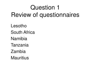Question 1 Review of questionnaires