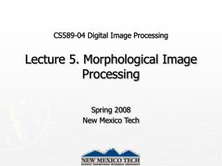 CS589-04 Digital Image Processing Lecture 5. Morphological Image Processing