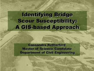 Identifying Bridge  Scour Susceptibility:  A GIS-based Approach