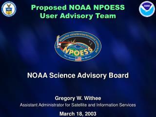 Proposed NOAA NPOESS  User Advisory Team