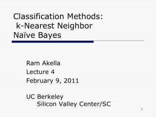 Classification Methods:   k-Nearest Neighbor  Na ve Bayes
