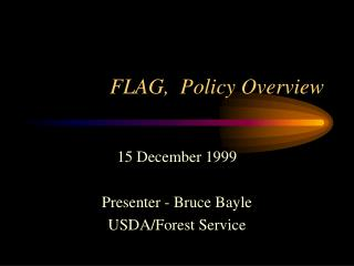 FLAG,  Policy Overview