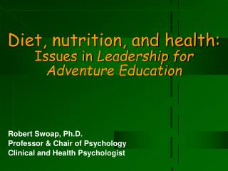 Diet, nutrition, and health:   Issues in  Leadership for  Adventure Education