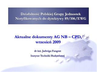 Dzialalnosc Polskiej Grupy Jednostek Notyfikowanych do dyrektywy 89