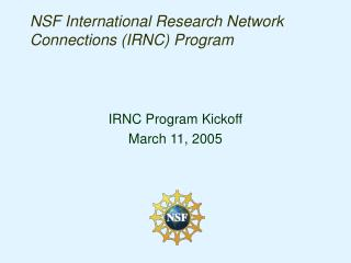 NSF International Research Network Connections (IRNC) Program