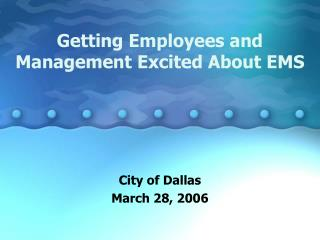 Getting Employees and Management Excited About EMS