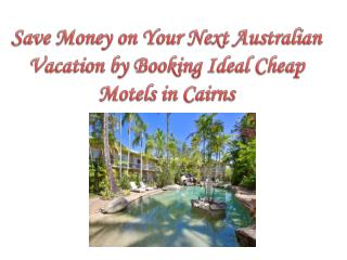 Booking Ideal Cheap Motels in Cairns