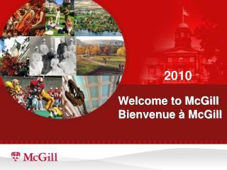 Welcome to McGill Bienvenue  à McGill