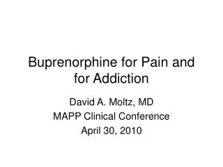 Buprenorphine for Pain and for Addiction