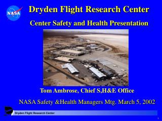 Dryden Flight Research Center Center Safety and Health Presentation